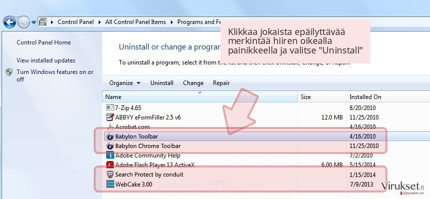 Klikkaa jokaista epäilyttävää merkintää hiiren oikealla painikkeella ja valitse 'Uninstall'