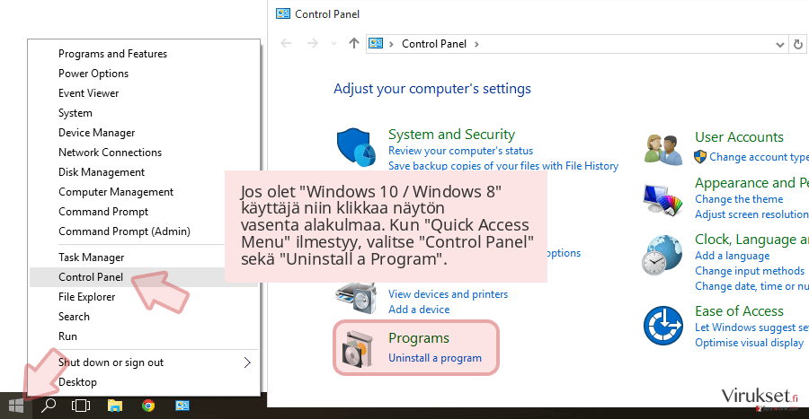Jos olet 'Windows 10 / Windows 8' käyttäjä niin klikkaa näytön vasenta alakulmaa. Kun 'Quick Access Menu' ilmestyy, valitse 'Control Panel' sekä 'Uninstall a Program'.