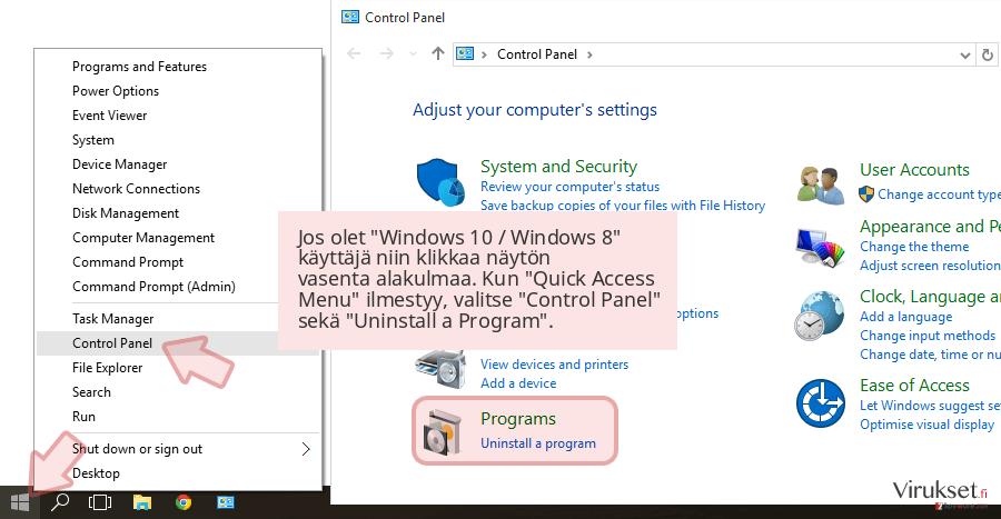Jos olet 'Windows 10 / Windows 8' käyttäjä niin klikkaa näytön vasenta alakulmaa. Kun 'Quick Access Menu' ilmestyy, valitse 'Control Panel' sekä 'Uninstall a Program'.